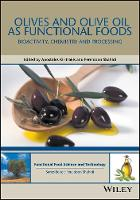 Olives and Olive Oil as Functional Foods Bioactivity, Chemistry and Processing by Apostolos Paul Kiritsakis