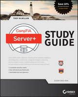 CompTIA Server+ Study Guide Exam SK0-004 by Troy McMillan, Nigel Poulton