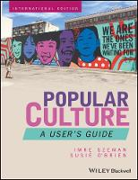 Popular Culture A User's Guide by Imre Szeman, Susie O'Brien