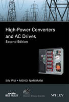 High-Power Converters and AC Drives by Wu Bin, Mehdi Narimani