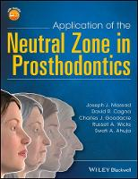 Application of the Neutral Zone in Prosthodontics by Joseph J. Massad, David R. Cagna, Charles J. Goodacre, Russell A. Wicks