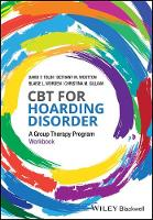 CBT for Hoarding Disorder A Group Therapy Program Workbook by David Tolin, Blaise Worden, Bethany Wootton, Christina Gilliam