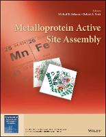 Metalloprotein Active Site Assembly by Michael K. Johnson, Robert A. Scott