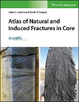 Atlas of Natural Fractures and Coring-Induced Structures in Core by John C. Lorenz, Scott P. Cooper