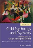 Child Psychology and Psychiatry Frameworks for Clinical Training and Practice by David Skuse