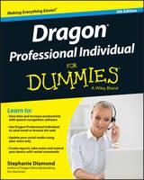 Dragon Professional Individual For Dummies by Stephanie Diamond