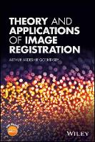 Theory and Applications of Image Registration by A. Ardeshir Goshtasby