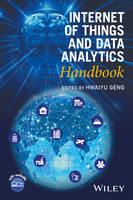 Internet of Things and Data Analytics Handbook by Hwaiyu Geng