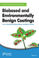 Biobased and Environmentally Benign Coatings by Atul Tiwari, Anthony Galanis, Mark D. Soucek
