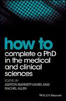 How to Complete a PhD in the Medical and Clinical Sciences by Ashton Barnett-Vanes
