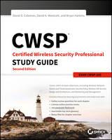 Cwsp Certified Wireless Security Professional Study Guide Cwsp-205, 2nd Edition by David D. Coleman, David A. Westcott, Bryan E. Harkins