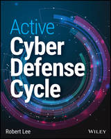 The Active Cyber Defense Cycle by Robert M. Lee