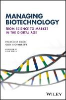 Managing Biotechnology From Science to Market in the Digital Age by Francoise Simon, Glen Giovannetti