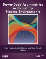 Dawn-dusk Asymmetries in Planetary Plasma Environ Ments by Stein Haaland, Andrei Runov, Colin Forsyth