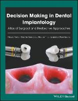 Decision Making in Dental Implantology Atlas of Surgical and Restorative Approaches by Leandro Chambrone, Mauro Tosta