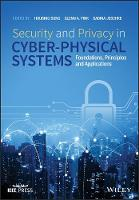 Security and Privacy in Cyber-Physical Systems Foundations, Principles and Applications by Houbing Song