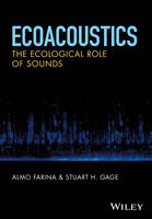 Ecoacoustics The Ecological Role of Sounds by Almo Farina