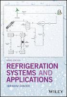 Refrigeration Systems and Applications by Ibrahim Dincer