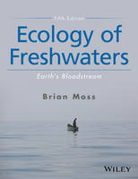Ecology of Freshwaters Earth's Bloodstream by Brian R. (University of Liverpool) Moss