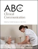 ABC of Clinical Communication by Nicola Cooper, John Frain
