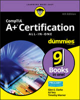 CompTIA A+ Certification All-in-One For Dummies by Glen E. Clarke, Edward Tetz, Timothy Warner