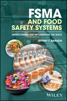 FSMA and Food Safety Systems Understanding and Implementing the Rules by Jeffrey T. Barach