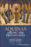 Aquinas Among the Protestants by Manfred Svensson, David VanDrunen