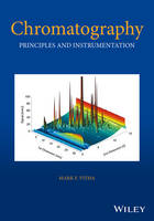Chromatography Principles and Instrumentation by Mark F. Vitha