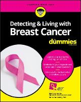 Detecting and Living With Breast Cancer For Dummies by Consumer Dummies