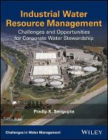 Industrial Water Resource Management Challenges and Opportunities for Corporate Water Stewardship by Pradip Kumar Sengupta