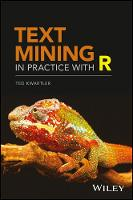 Text Mining in Practice with R by Ted Kwartler