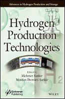 Hydrogen Production Technologies by Mehmet Sankir