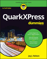 QuarkXPress For Dummies by Jay J. Nelson, Wiley