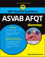 1,001 ASVAB AFQT Practice Questions For Dummies by Angie Papple Johnston, Consumer Dummies