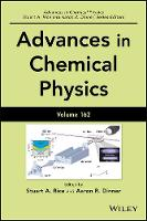 Advances in Chemical Physics, Volume 162 by Stuart A. Rice, Aaron R. Dinner