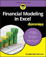 Financial Modeling in Excel For Dummies by Danielle Stein Fairhurst