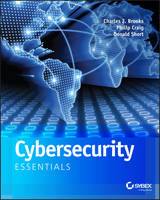 Cybersecurity Essentials by Charles J. Brooks, Philip Craig, Donald D. Short