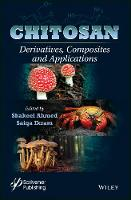 Chitosan Derivatives, Composites and Applications by Shakeel Ahmed, Saiqa Ikram
