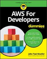 Amazon Web Services for Developers For Dummies by John Paul Mueller