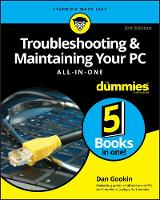 Troubleshooting and Maintaining Your PC All-in-One For Dummies by Dan Gookin