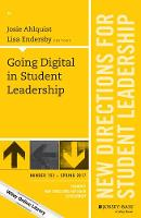 Going Digital in Student Leadership New Directions for Student Leadership by Josie Ahlquist