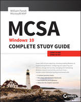 Mcsa Windows 10 Complete Study Guide: Exams 70-698 and Exam 70-697 by William Panek