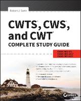CWTS, CWS, and CWT Complete Study Guide Exams PW0-071, CWS-2017, CWT-2017 by Robert J. Bartz