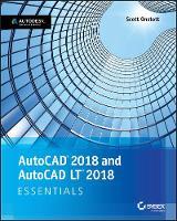 AutoCAD 2018 and AutoCAD LT 2018 Essentials by Scott Onstott