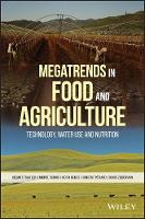 Megatrends in Food and Agriculture Technology, Water Use and Nutrition by Helmut Traitler, David Zilberman, Keith Heikes, Vincent Petiard