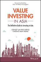Value Investing in Asia The Definitive Guide to Investing in Asia by Stanley Lim, Mun Hong Cheong