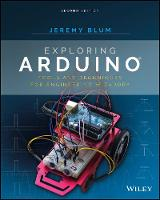 Exploring Arduino Tools and Techniques for Engineering Wizardry by Jeremy Blum