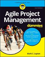 Agile Project Management For Dummies by Mark C. Layton