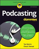 Podcasting For Dummies by Tee Morris, Chuck Tomasi