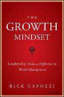 The Growth Mindset Leadership Makes a Difference in Wealth Management by Rick Capozzi